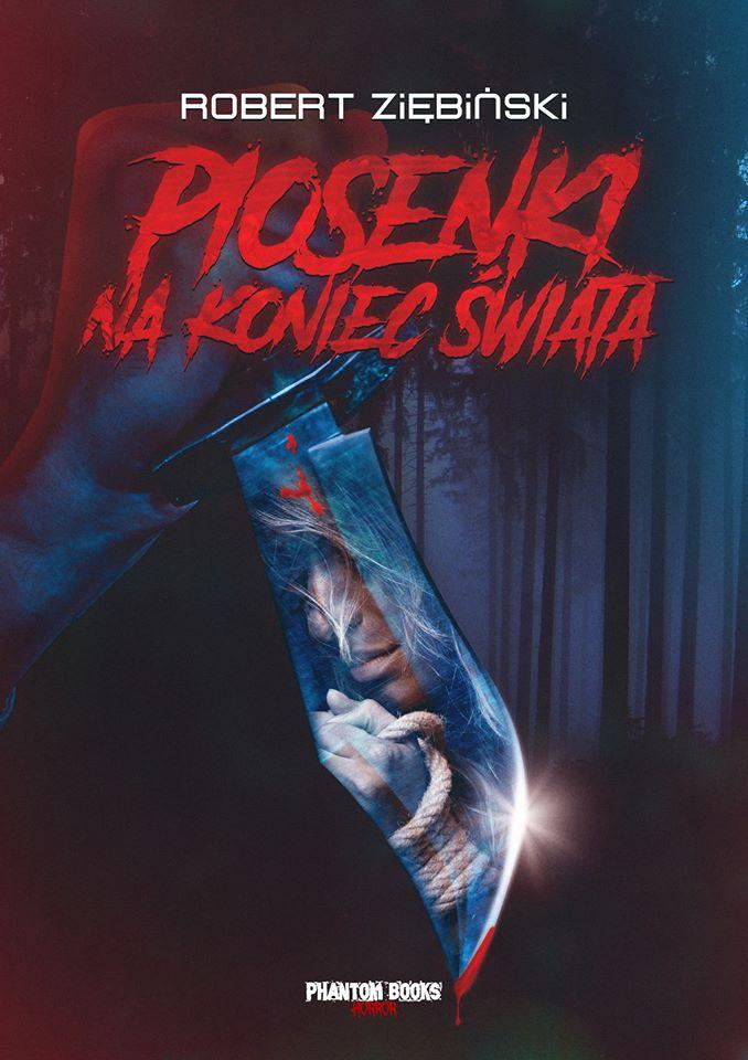 Piosenki na koniec świata - Robert Ziębiński