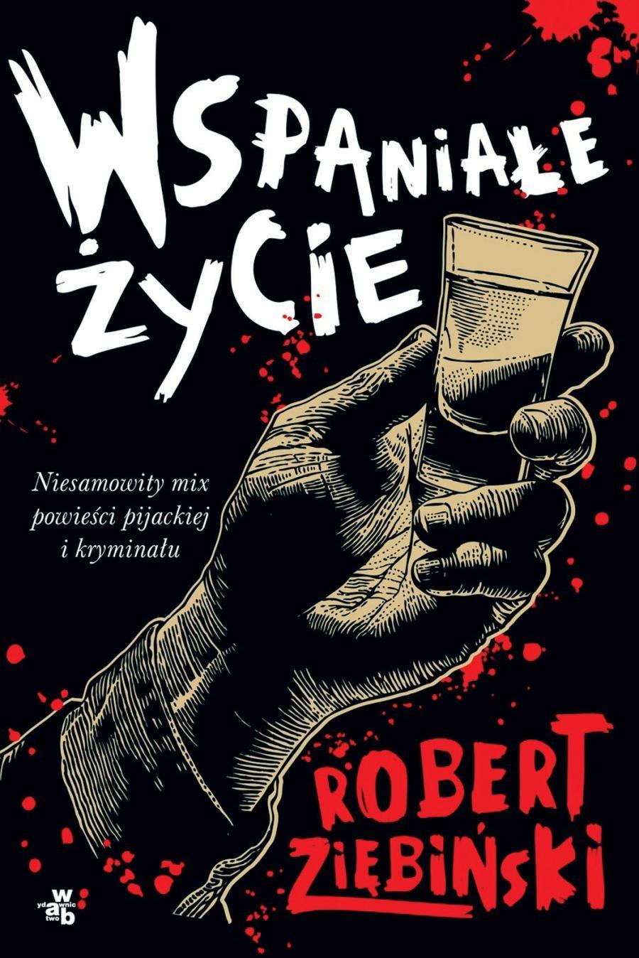 Wspaniałe życie - Robert Ziębiński