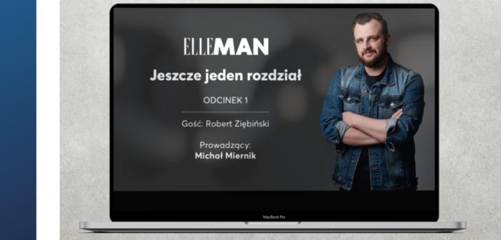 """""""Jeszcze jeden rozdział"""" w ELLE MAN. Odcinek 1: Robert Ziębiński"""